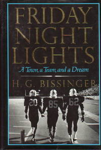 image of FRIDAY NIGHT LIGHTS: A Town, a Team and a Dream.
