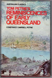 Tom Petrie's Reminiscences of Early Queensland (dating from 1837) (Australian Classics)