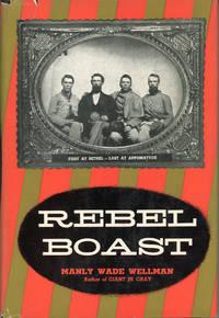image of REBEL BOAST: FIRST AT BETHEL -- LAST AT APPOMATTOX ..