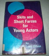 Skits and Short Farces for Young Actors: A Collection of Humorous One-Act Royalty-Free Plays