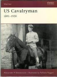 US Cavalryman 1891-1920 (Osprey Warrior Series No. 89)