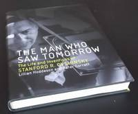 The Man Who Saw Tomorrow: The Life and Inventions of Stanford R. Ovshinsky