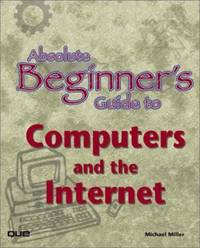 Absolute Beginner's Guide to Computers and the Internet