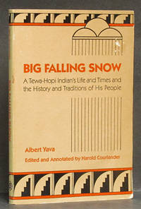 image of Big Falling Snow: A Tewa-Hopi Indian's Life and Times and the History and Traditions of His People