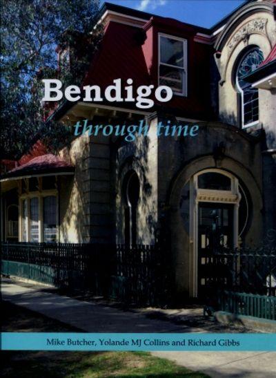 Bendigo through time : an architectural miscellany