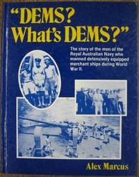 DEMS? What's DEMS? The story of the men of the Royal Australian Navy who manned defensively...