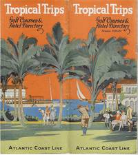 Tropical Trips: Golf Course & Hotel Directory, 1829-1929