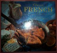 Classic French: Delicious Regional Recipes from France