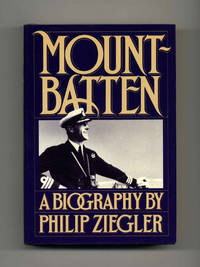 Mountbatten  - 1st US Edition/1st Printing by  Philip Ziegler - 1st US Edition; First Printing - 1985 - from Books Tell You Why, Inc. and Biblio.com