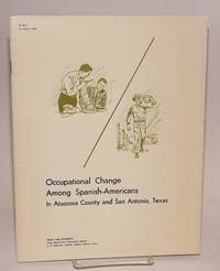 Occupational change among Spanish-Americans in Atacosa County and San Antonio, Texas