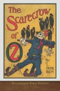 image of The Scarecrow of Oz (Illustrated First Edition): 100th Anniversary OZ Collection