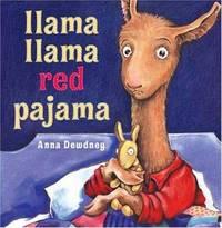 Llama Llama Red Pajama by Anna Dewdney - Hardcover - 2005 - from ThriftBooks and Biblio.com