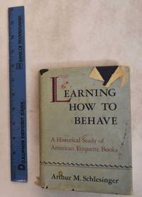 Learning How to Behave: a Historical Study of American Etiquette Books