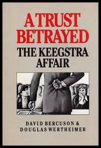 A TRUST BETRAYED - The Keegstra Affair