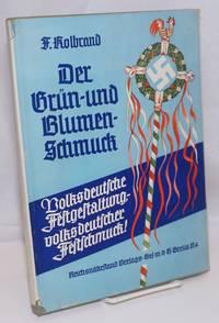image of Der Grün und Blumenschmuck: Brauchtum, Festgestaltung und Festschmuck