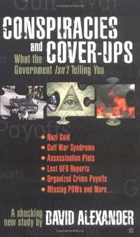 Conspiracies and Cover-ups: What the Government Isn't Telling You