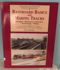 Baseboard Basics and Making Tracks: Planning, Baseboard Construction, Track Laying and Wiring (Library of Railway Modelling)