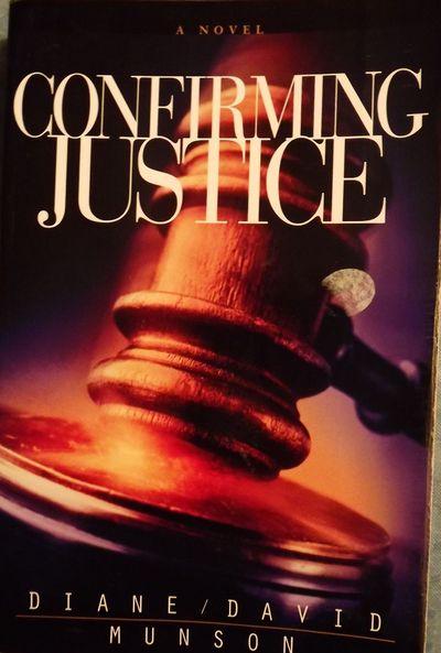 2006. MUNSON, Diane and David. CONFIRMING JUSTICE. Grand Haven, Michigan: FaithWalk Publishing, . 8v...