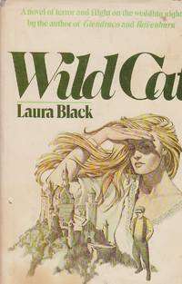 Wild Cat by  Laura Black - Hardcover - Book Club Edition - 1979 - from Ye Old Bookworm (SKU: W3005)