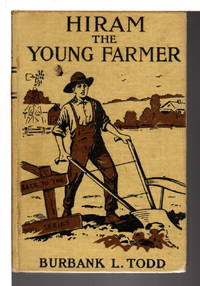 HIRAM THE YOUNG FARMER or Making the Soil Pay: Back to the Soil Series, #1.