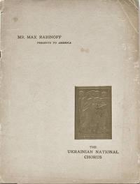 Mr. Max Rabinoff Presents to America The Ukrainian National Chorus, Alexander Koshetz Director, Libretto