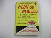 FUN ON WHEELS : 150 Games, Puzzles and Brain-Teasers to Help Parents Keep Children Entertained and at Peace in the Car by GARROWAY, Dave (edited and Revised By Courtenay EDWARDS) - 1962