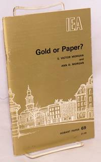 image of Gold or paper? An essay on governments' attempts to manage the post-war monetary system, and the case for and against restoring a link with gold