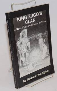 image of King Zugo's Clan A Novel About Domination and Fear