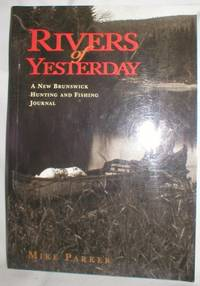 image of Rivers of Yesterday; A New Brunswick Hunting and Fishing Journal