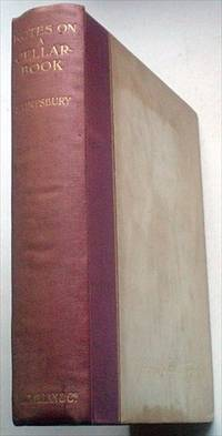 NOTES ON A CELLAR - BOOK by SAINTSBURY. GEORGE - Signed First Edition - 1921 - from Paul Foster Books (SKU: 8519)