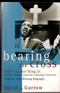 image of Bearing the Cross : Martin Luther King, Jr., and the Southern Christian Leadership Conference