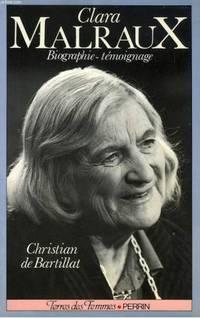 Clara malraux: le regard d'une femme sur son siecle: biographie-témoignage (dedicace)
