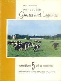 Introduced Grasses and Legumes (Section 5 of A Series: Pasture and Range Plants)