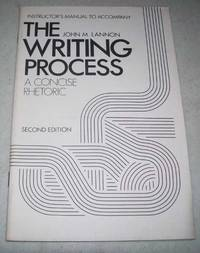 Instructor's Manual to Accompany The Writing Process: A Concise Rhetoric, Second Edition