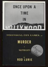 Once Upon a Time in Hollywood ; Moviemaking, Con Games, and Murder in  Glitter City Moviemaking, Con Games, and Murder in Glitter City
