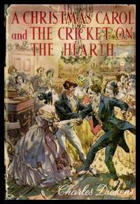 A CHRISTMAS CAROL - and - THE CRICKET ON THE HEARTH
