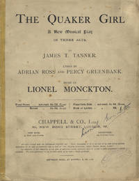 The Quaker Girl A New Musical Play in Three Acts by James T. Tanner. Lyrics by Adrian Ross and...