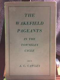 The Wakefield Pageants in the Towneley Cycle