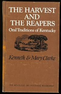 THE HARVEST AND THE REAPERS:  ORAL TRADITIONALS IN KENTUCKY.