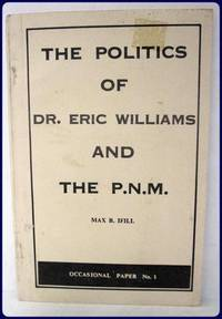 `THE POLITIC OF DR. ERIC WILLIAMS AND THE P. N. M.