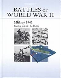 Midway 1942 ; Turning Point in the Pacific. (Osprey's Battles of World War II - Book 16)