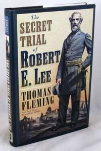 The Secret Trial of Robert E. Lee (The Stapleton Novels)