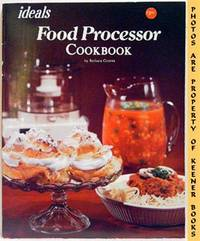 Ideals Food Processor Cookbook by  Julie (Editor)  Barbara (Author) / Hogan - Paperback - Presumed First Edition - 1981 - from KEENER BOOKS (Member IOBA) and Biblio.com