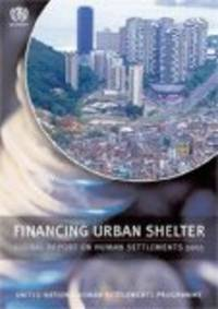 Financing Shelter and Urban Development: Global Report on Human Settlements, 2005