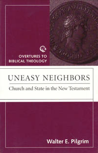 image of Uneasy Neighbors: Church and State in the New Testament