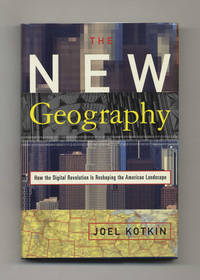 The New Geography: How the Digital Revolution is Reshaping the American  Landscape  - 1st Edition/1st Printing