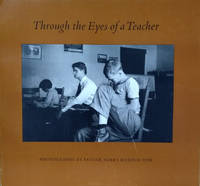 Through the Eyes of a Teacher:  Photographs by Father James Harold Flye