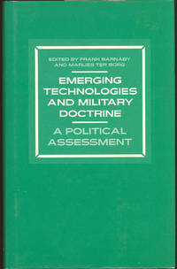 Emerging Technologies and Military Doctrine : A Political Assessment.[Artificial Inteligence; American Strategic Defense Initiative & Conventional Defence of Europe; Surveillance Satellites; Unmanned Aircraft; Patriot Missile; Weapon Systems; etc]