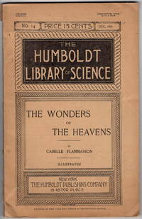 The Humboldt Library of Science: December 1880. Number 14. The Wonders of the Heavens.