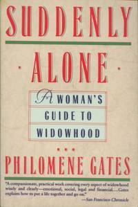 Suddenly Alone : A Woman's Guide To Widowhood